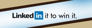 LinkedIn it to win it.