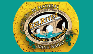 Drink Eel River Brewing Company Organic Beer to help Mother Earth